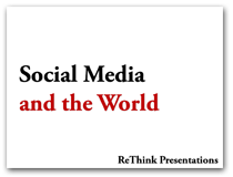 Social Media and the World: A short presentation